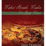 Make-Ahead Meals For Busy Moms Review & Giveaway (CLOSED)