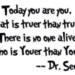 Dr. Seuss – Quotes to Live by
