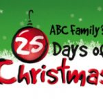 "ABC Family's ""25 DAYS OF CHRISTMAS"" Starts Today, December 1st!"