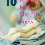 10 Baby Hacks all New Moms Should Know