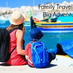 Our Next Big Adventure: Family Travel #AdventureAwaits