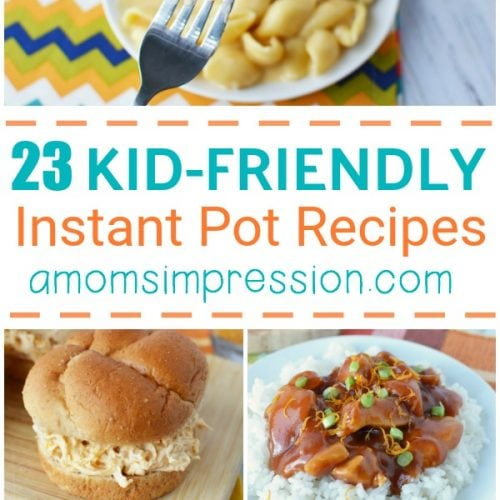 Kid Friendly Instant Pot Recipes