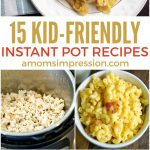 15 Quick and Easy Kid Friendly Instant Pot Recipes