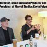 Director James Gunn and Producer and President of Marvel Studios Kevin Feige
