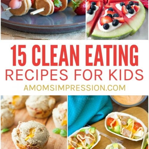 15 Clean Eating Recipes for Kids