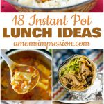 18 Delicious Instant Pot Lunch Ideas