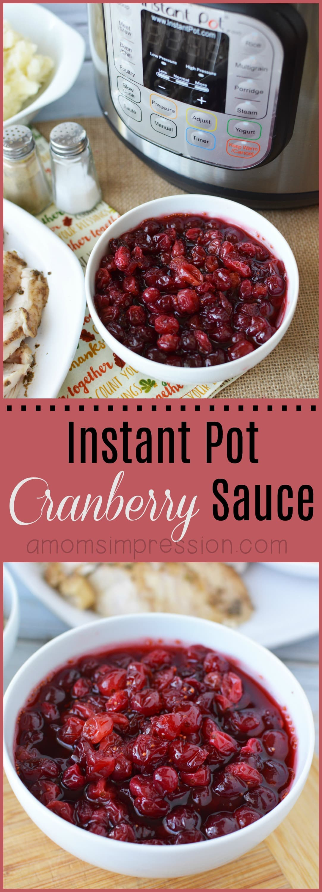 Fresh homemade cranberry sauce is so much better than anything you can get in the can or buy in the store. This Cranberry recipe is quickly made in your Instant Pot and perfect for Thanksgiving or any other occasion. Once you try it, you will never go back! #InstantPotRecipes