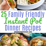 Family Friendly Instant Pot Dinner Recipes
